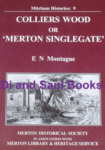 Colliers Wood, or 'Merton Singlegate', by E.N. Montague